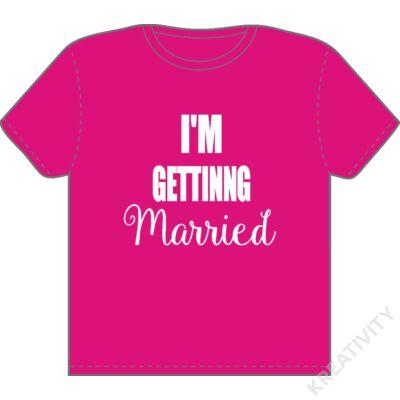 I'm gettinng married