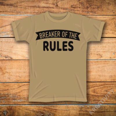 Breaker of the rules mintás póló