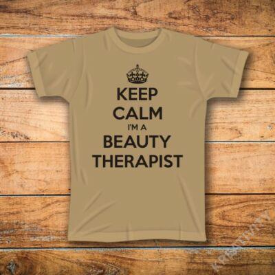 Keep Calm I'M A BEAUTY THERAPIST feliratos póló