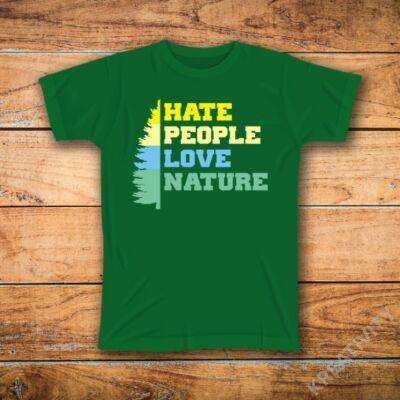 Hate people, love nature