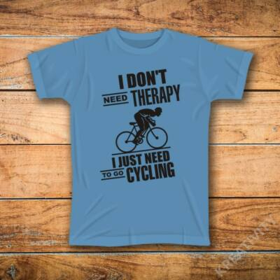 Dont need therapy just Cycling feliratos póló